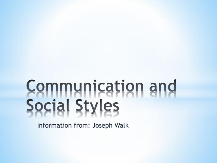 PPT - Communication and Social Styles PowerPoint