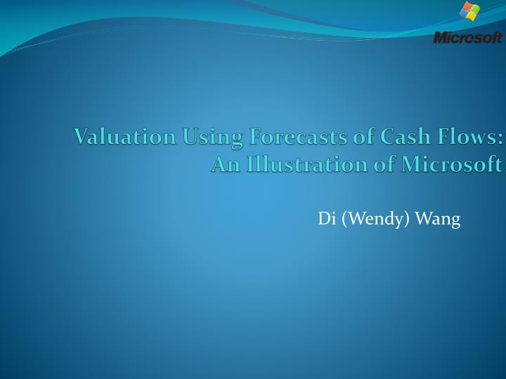 valuation using forecasts of cash flows an illustration of microsoft n.