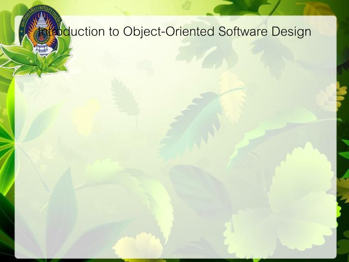Introduction to Object-Oriented Software Design