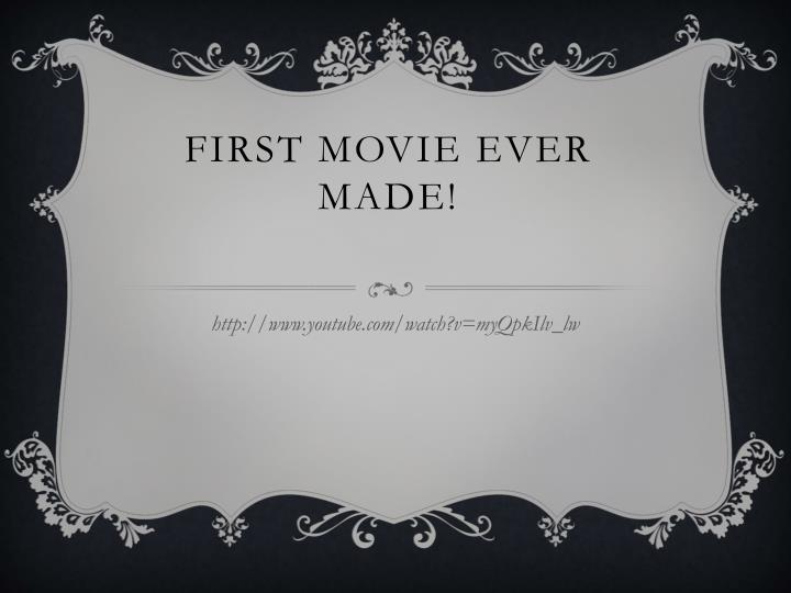 First movie ever made!