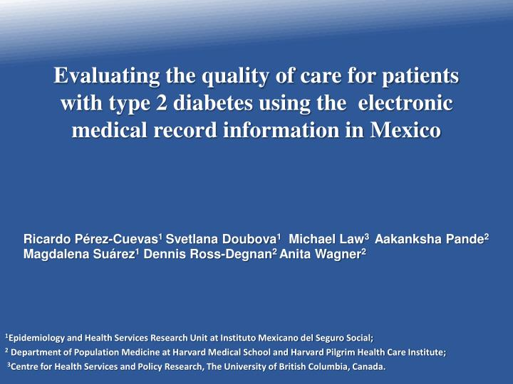 Evaluating the quality of care for patients with type 2 diabetes using the  electronic medical recor...