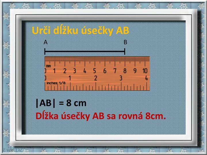 Urči dĺžku úsečky AB