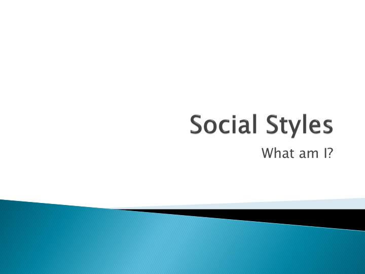 PPT - Social Styles PowerPoint Presentation - ID:3238654
