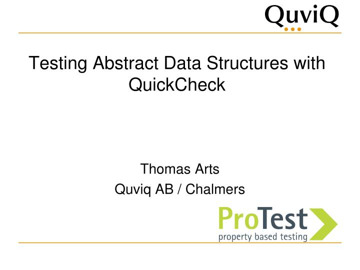 Testing abstract data structures with quickcheck