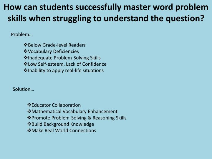 How can students successfully master word problem skills when struggling to understand the question?