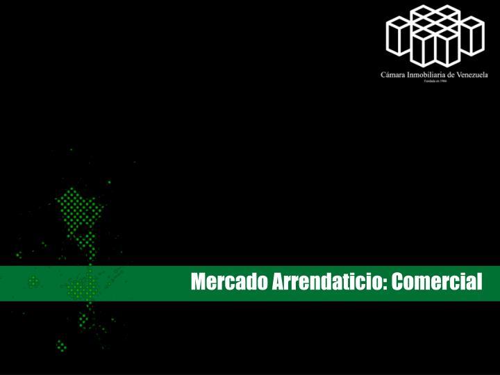 Mercado Arrendaticio: Comercial