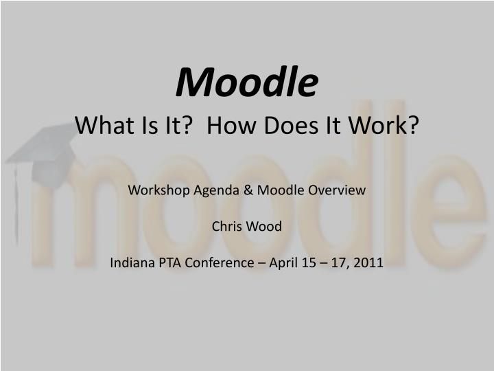Moodle what is it how does it work