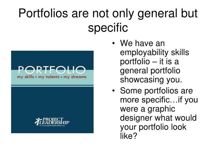 Portfolios are not only general but specific