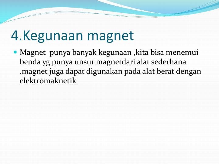 4.Kegunaan magnet