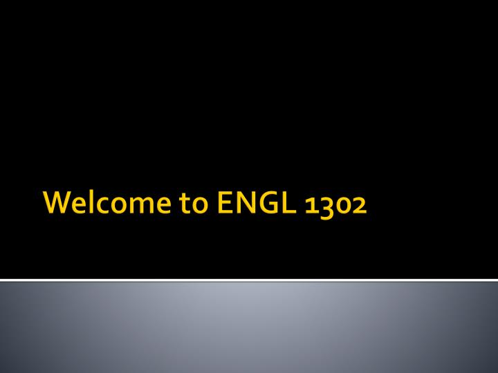 welcome to engl 1302 n.