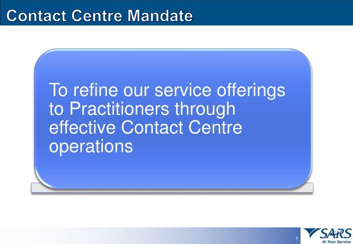 Contact centre mandate