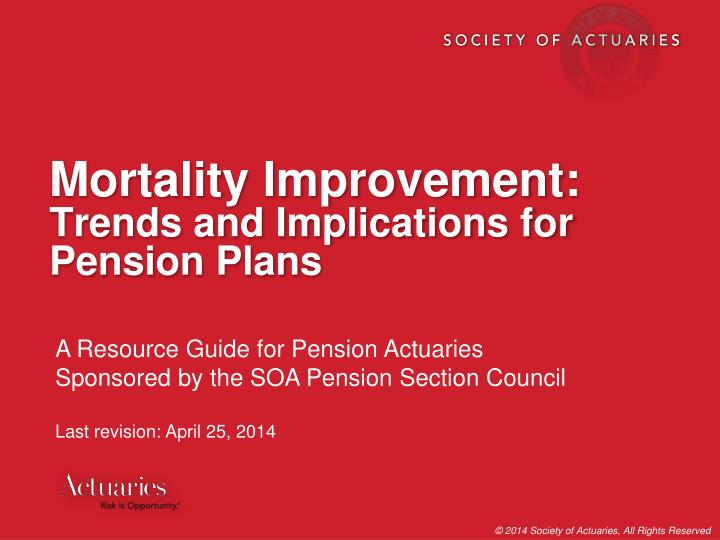 mortality improvement trends and implications for pension plans n.