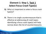 element 1 step 1 task 1 select focus crash type s1