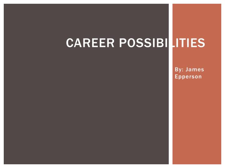 Career Possibilities