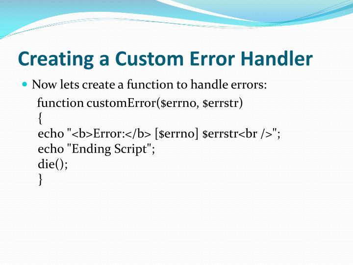 Creating a Custom Error Handler