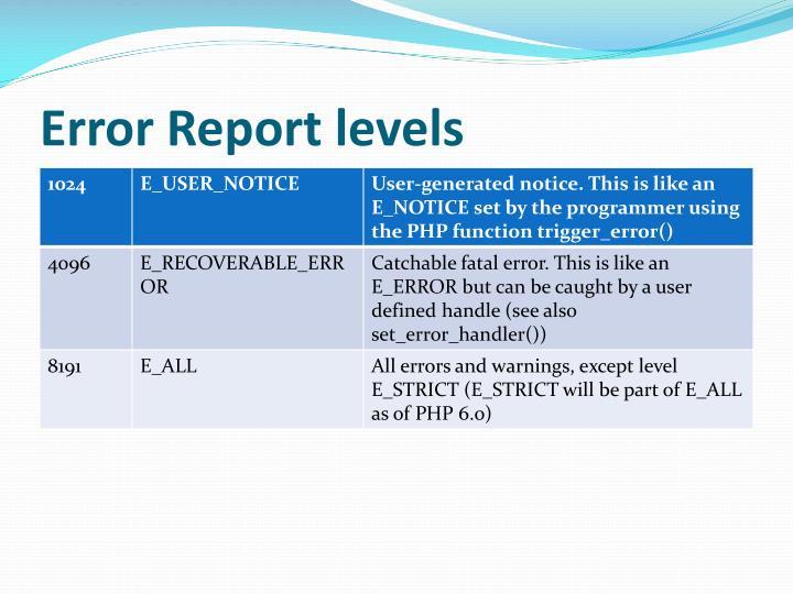 Error Report levels