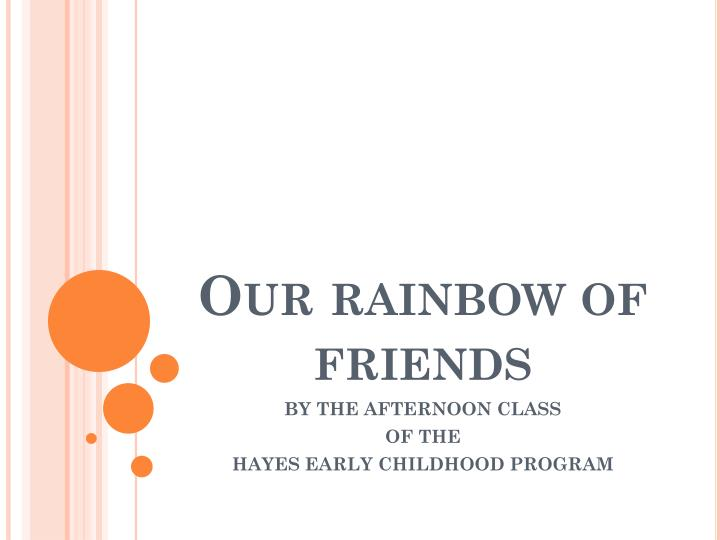 Our rainbow of friends
