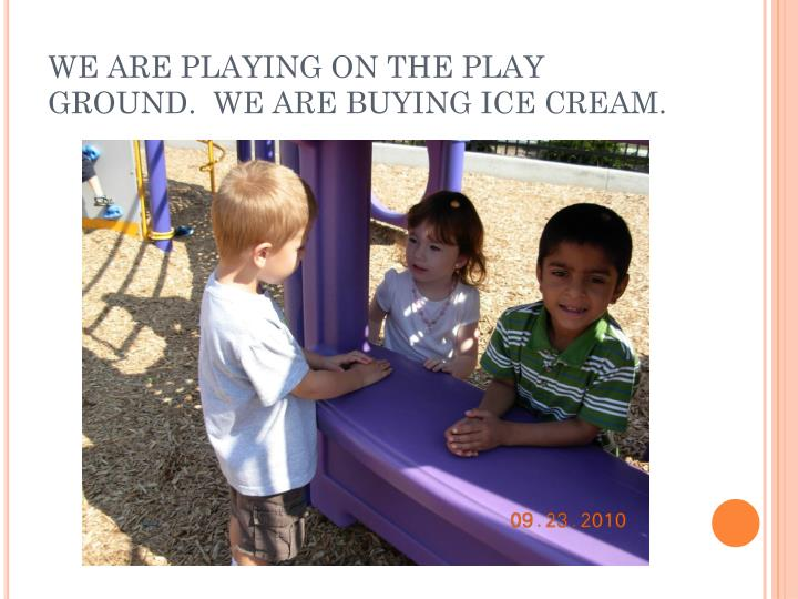 WE ARE PLAYING ON THE PLAY