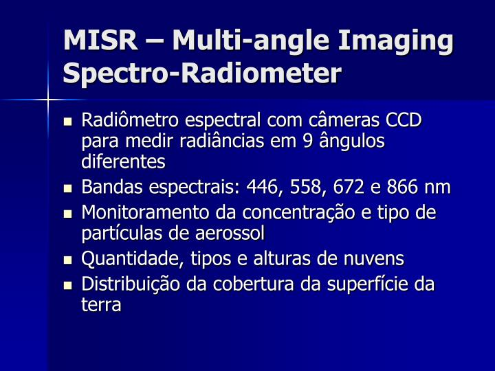 MISR – Multi-angle Imaging Spectro-Radiometer