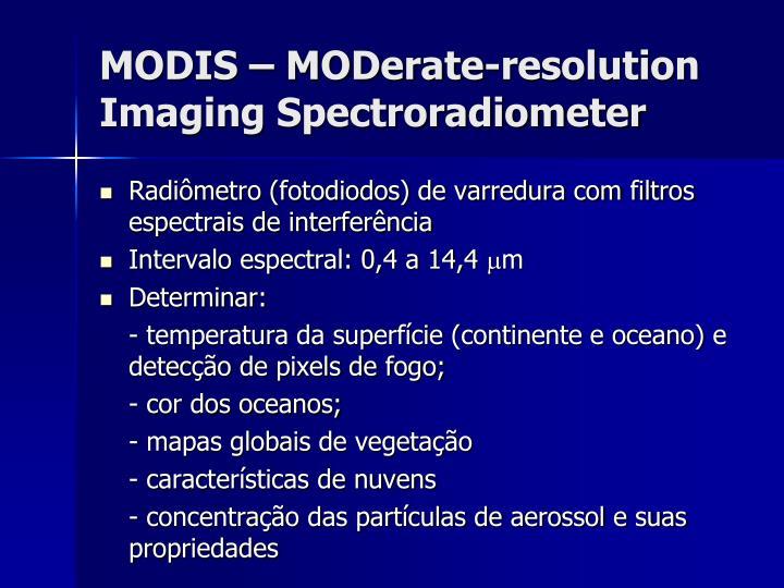 MODIS – MODerate-resolution Imaging Spectroradiometer