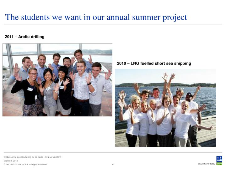 The students we want in our annual summer project