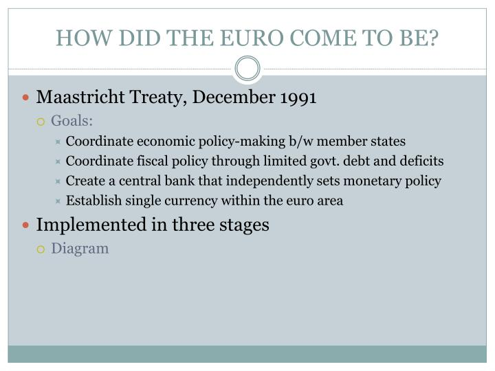 HOW DID THE EURO COME TO BE?