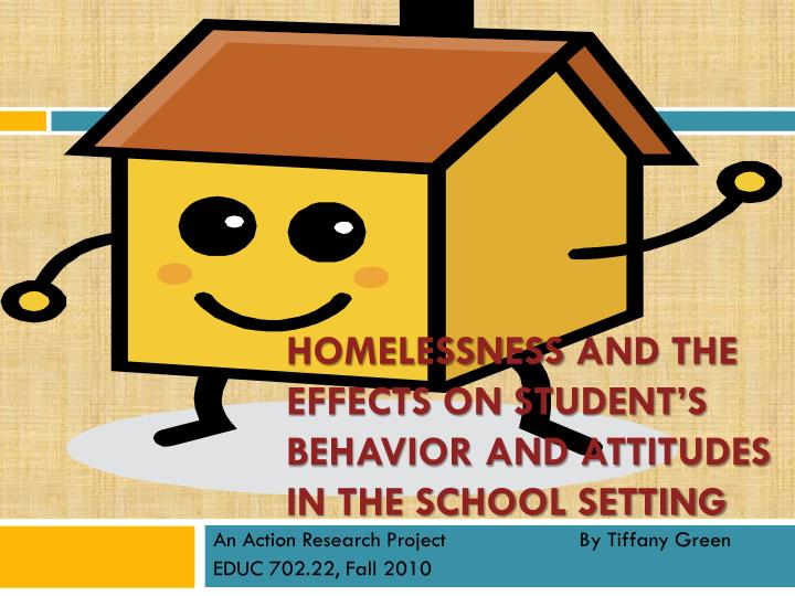 homelessness and the effects on student s behavior and attitudes in the school setting n.