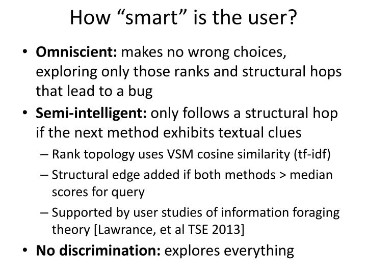 "How ""smart"" is the user?"