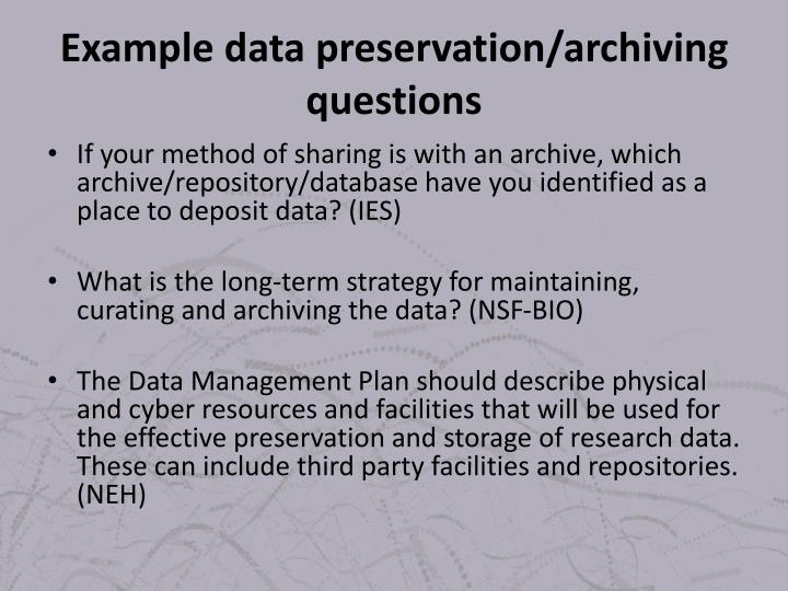 Example data preservation/archiving questions