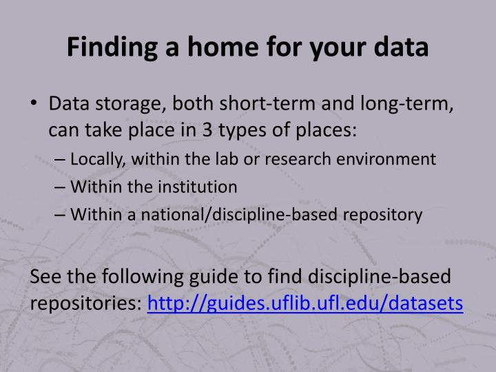 Finding a home for your data