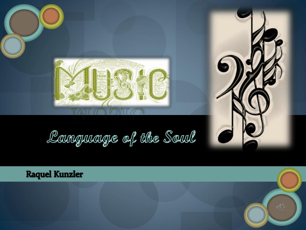 Ppt Music Language Of The Soul Powerpoint Presentation Id3243559