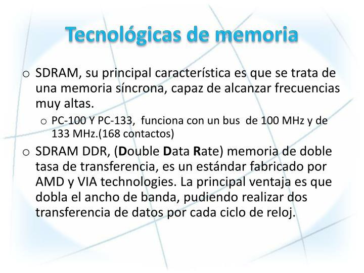 Tecnológicas de memoria