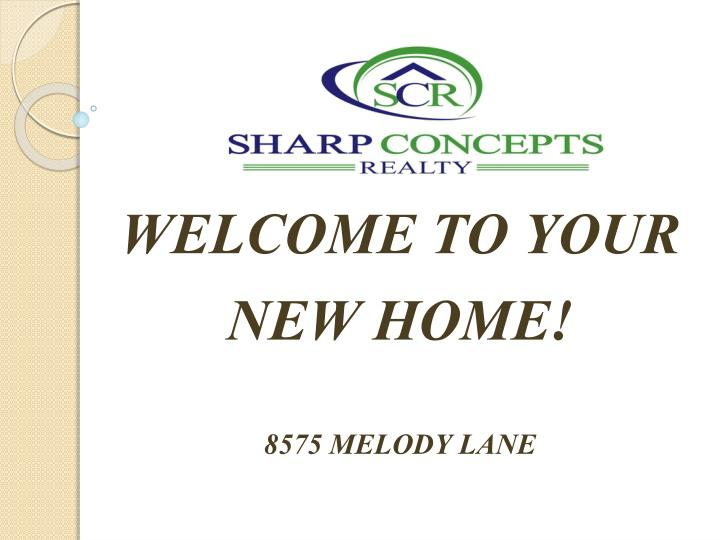 welcome to your new home 8575 melody lane n.