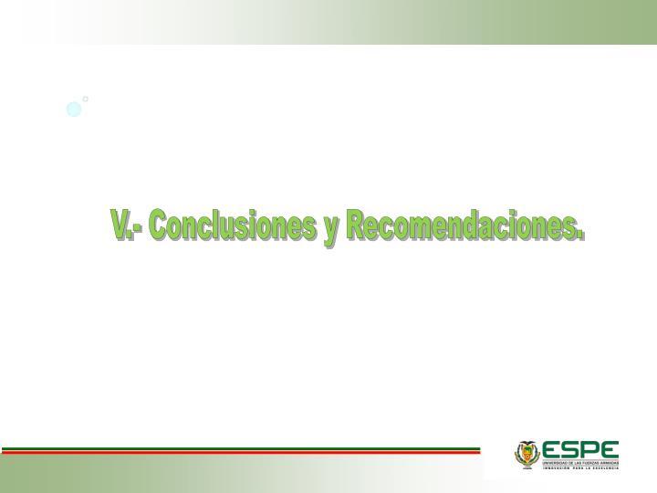 V.- Conclusiones y Recomendaciones.
