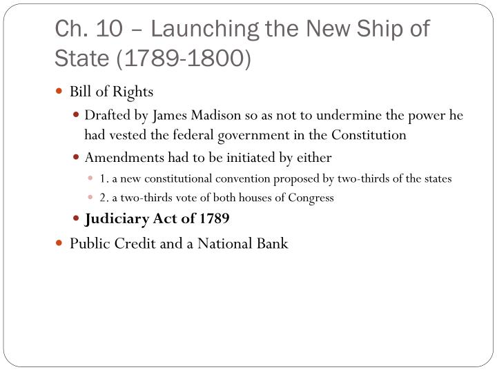 launching the new ship of state Effetive heriarchial fed courts city, cpunty, and state courts, circuit and supreme court supreme court highest in us defined each court's jurisdiction and method of appeal spain and am settled florida-georgia dispute, defined its border removed payment of tariffs by am ships at port of new orleans.