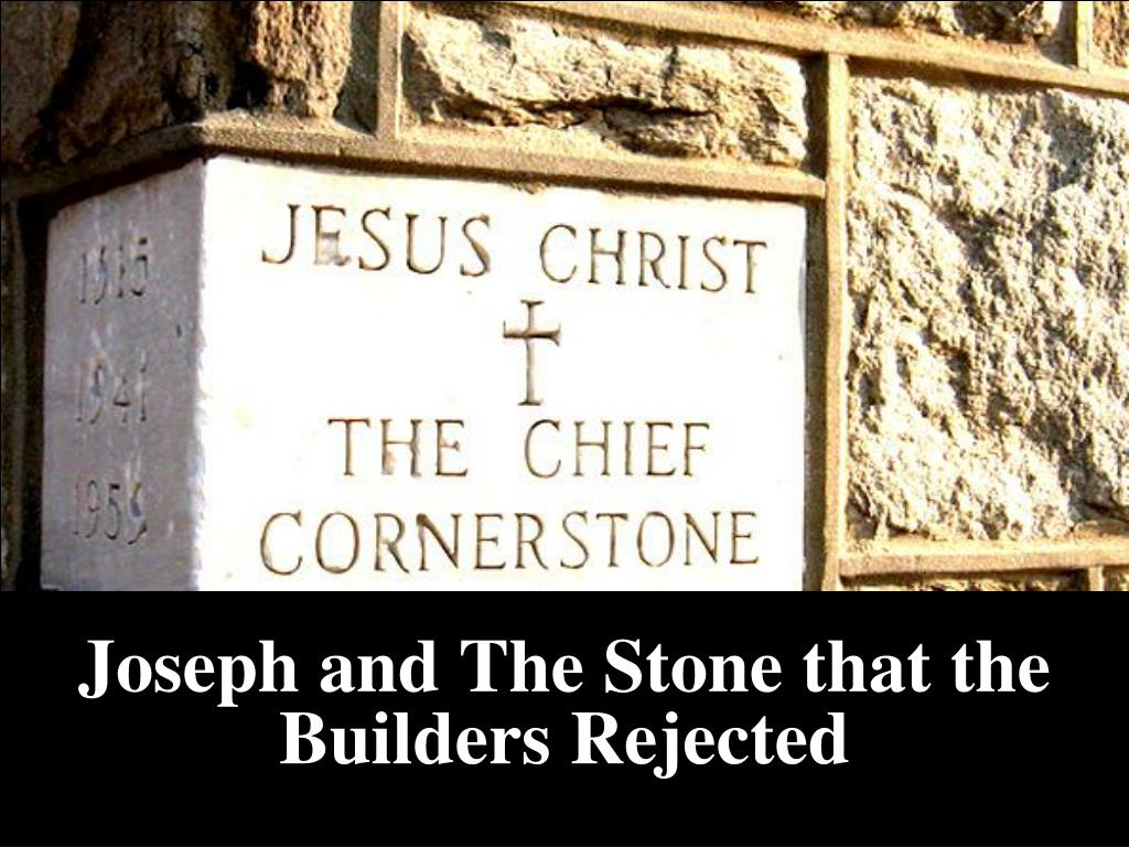 PPT - Joseph and The Stone that the Builders Rejected PowerPoint  Presentation - ID:3244743