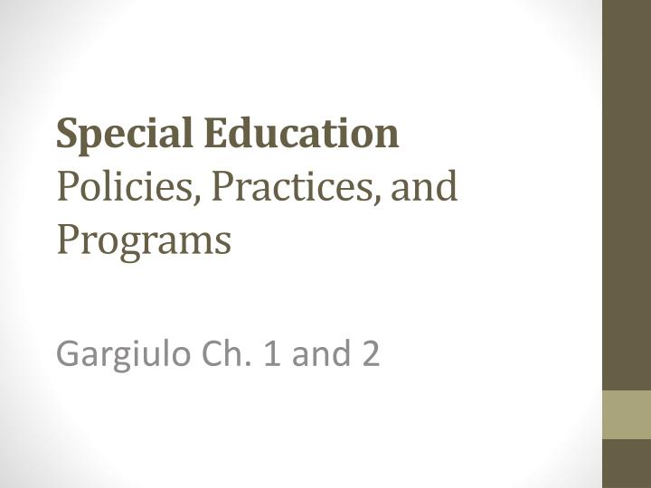 special education policies practices and programs
