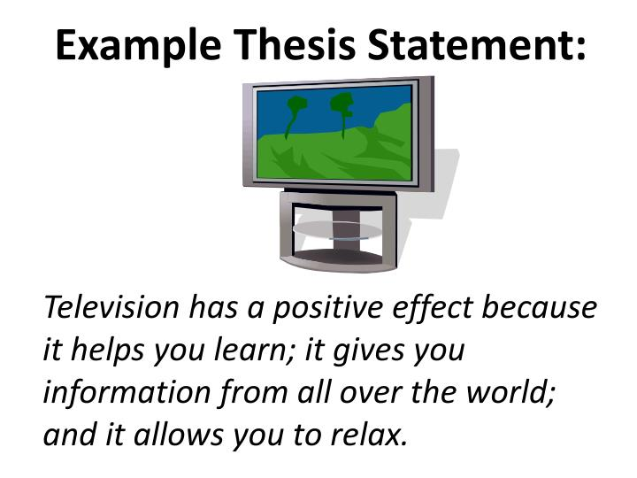 thesis on television Thesis statement: the television negative effect facts that are well known to every single parent, but are ignored by them in order to put the responsibility for bringing up kids and showing them examples through interaction on the shoulders of somebody else.