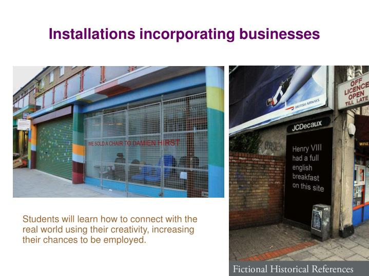 Installations incorporating businesses