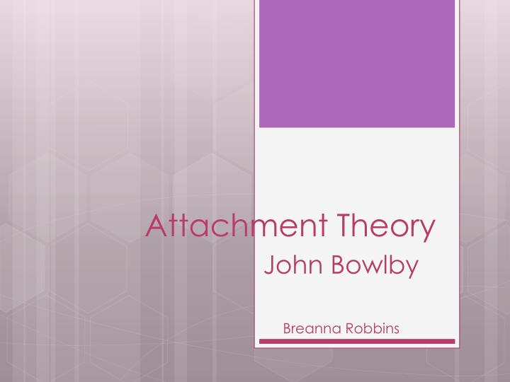 PPT - Attachment Theory PowerPoint Presentation - ID:3246404