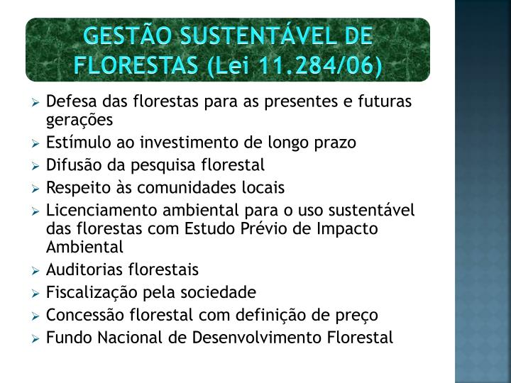 GESTÃO SUSTENTÁVEL DE FLORESTAS (Lei 11.284/06)