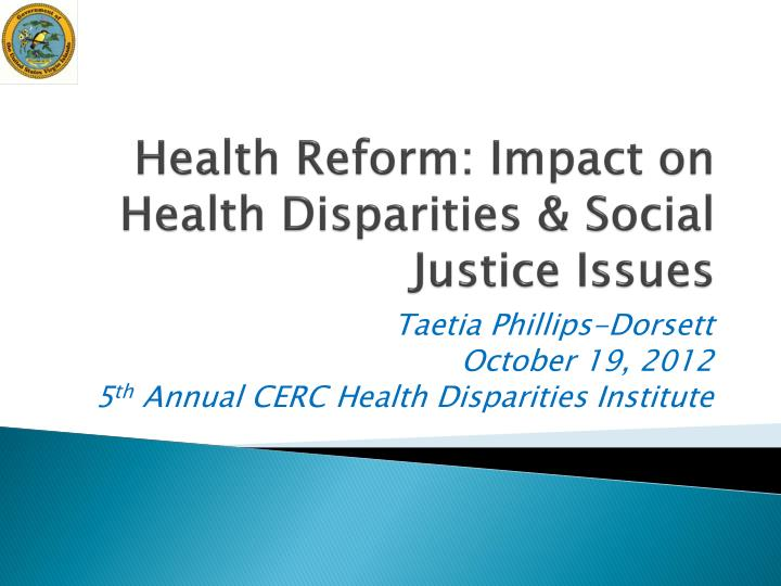 health reform impact on health disparities social justice issues n.