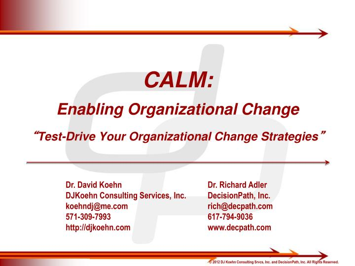 Calm enabling organizational change test drive your organizational change strategies