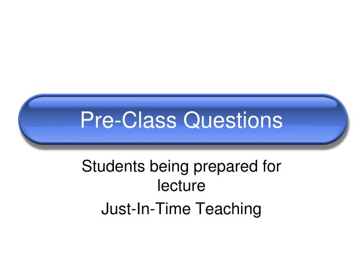 Pre-Class Questions