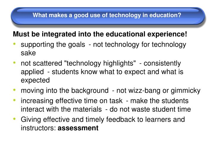 What makes a good use of technology in education