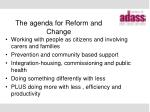 the agenda for reform and change