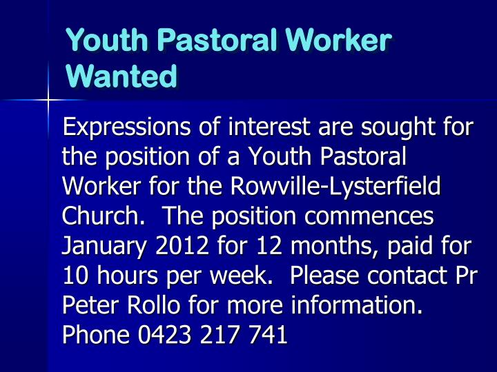 Expressions of interest are sought for the position of a Youth Pastoral Worker for the