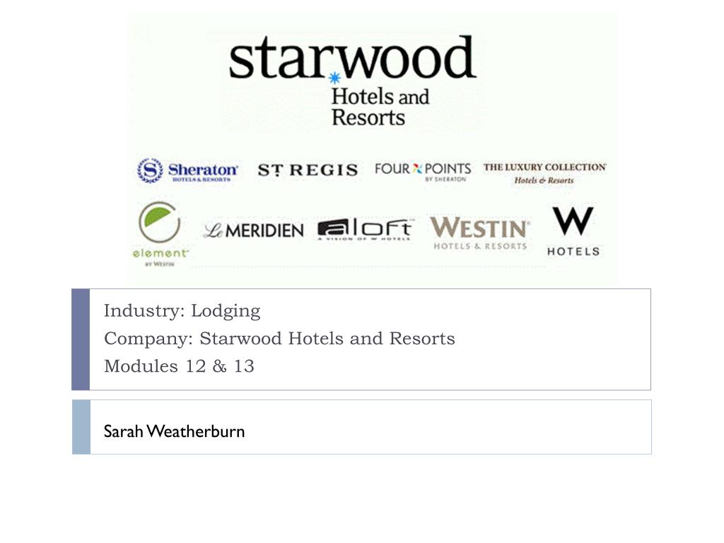 Industry Lodging Company Starwood Hotels And Resorts Modules 12 13 N