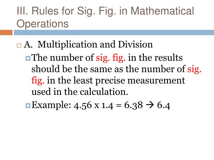 III. Rules for Sig. Fig. in Mathematical Operations