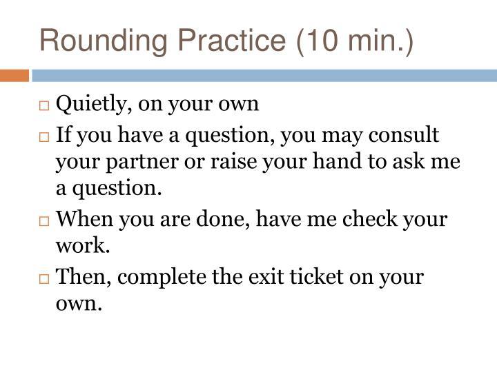 Rounding Practice (10 min.)
